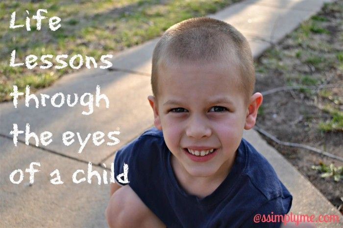 Through The Eyes Of A Child Quote: Life Lessons Through The Eyes Of A Child