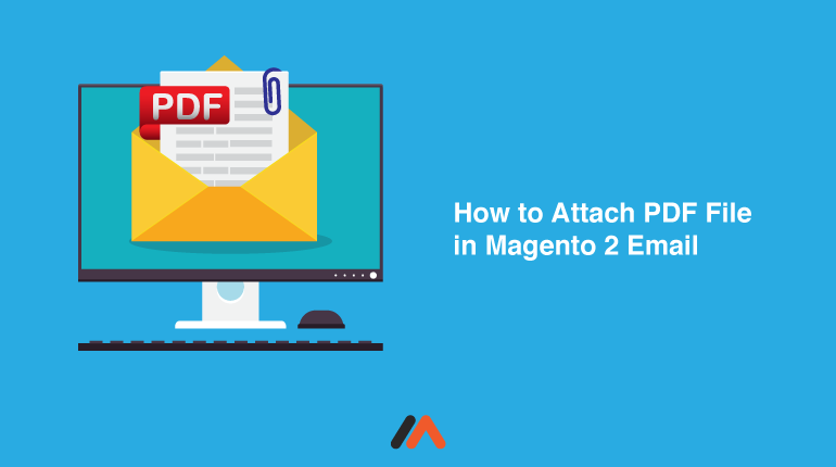 How To Programmatically Attach Pdf File In Magento 2 Email Magento Attachment Mail Template