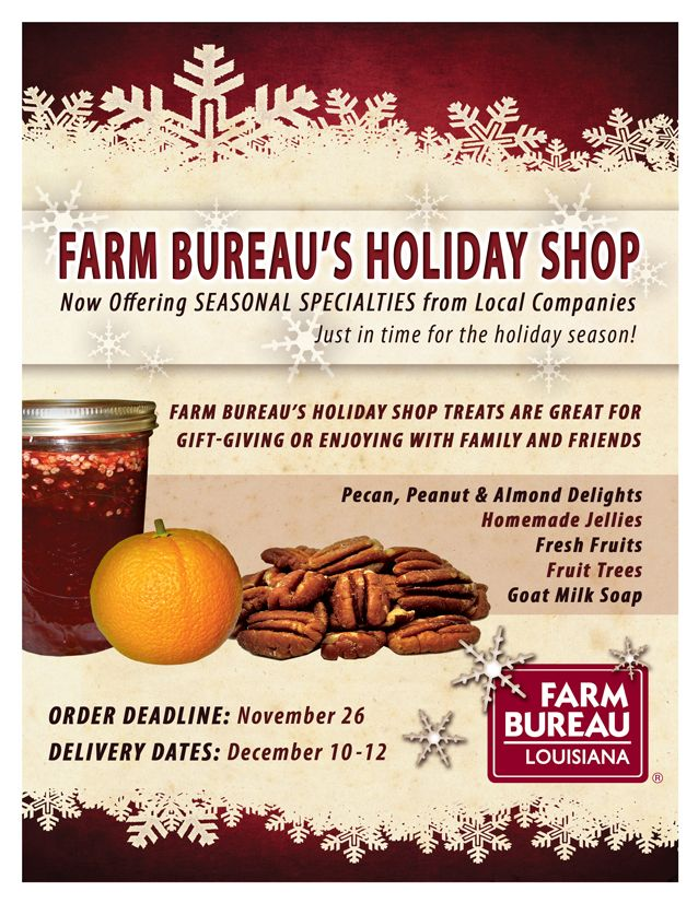 Louisiana Farm Bureau members get the opportunity to purchase gifts from the Farm Bureau's Holiday Shop!  Order tasty treats from Louisiana and Florida producers for holiday gifts. This special offer is available every November and December.