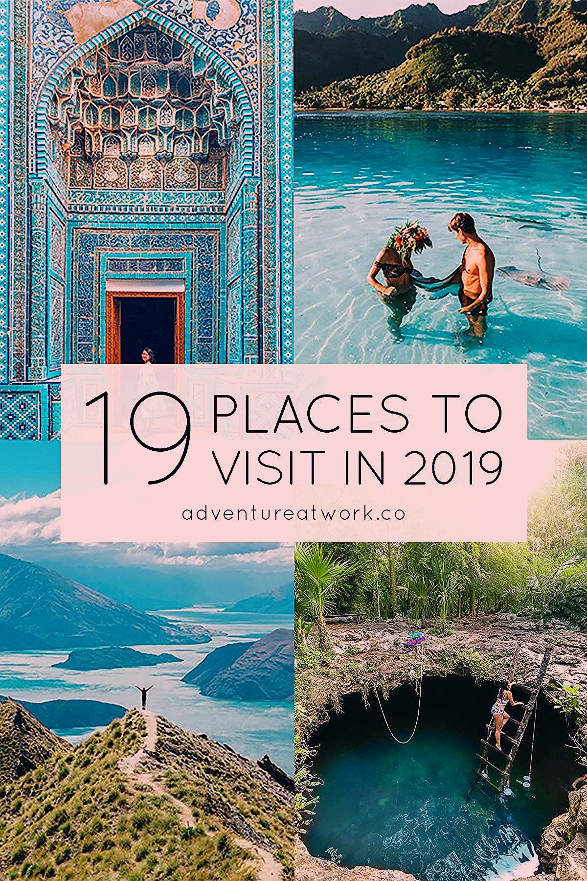 Photo of 19 Places You Need to Visit in 2019 – Adventure at Work