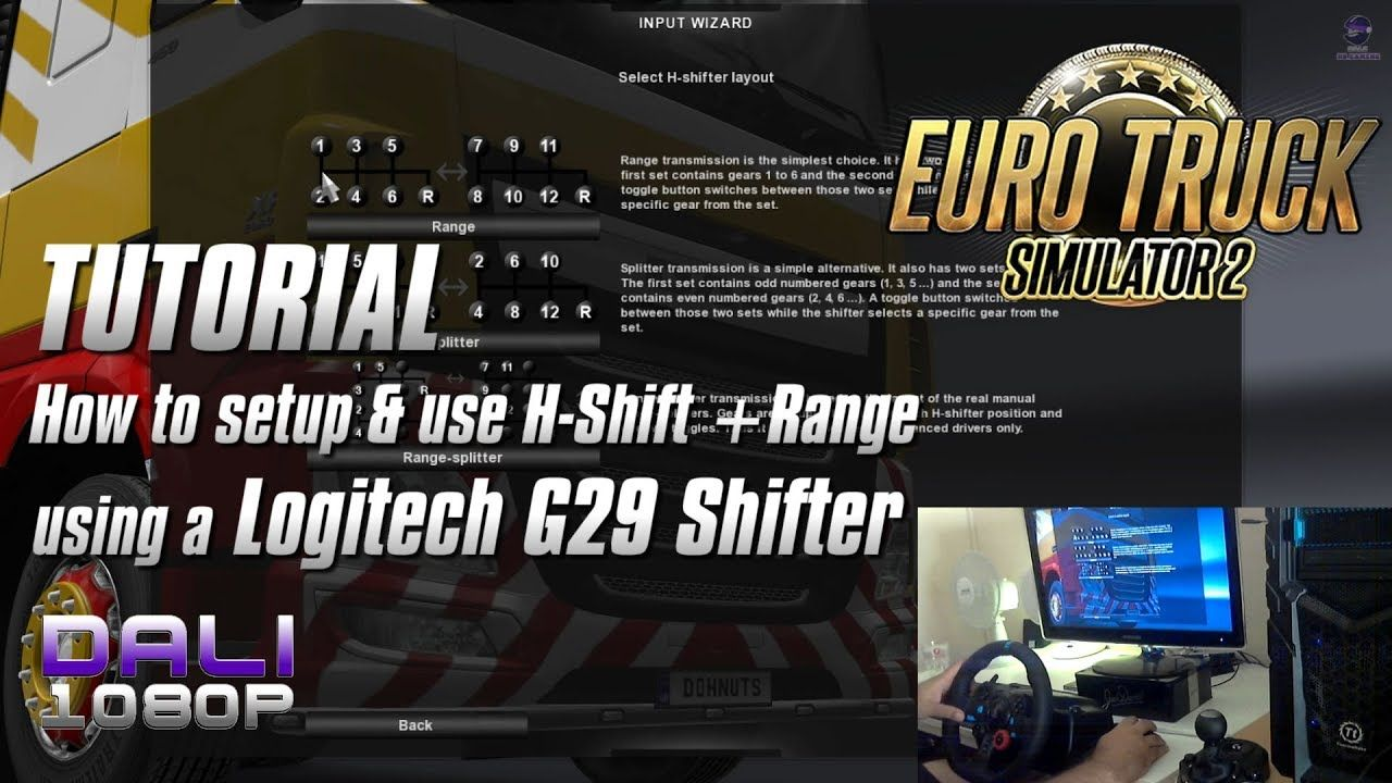 cf7620de412 Quick tutorial on how to setup & use the Logitech G29 Shifter in H-Shift &  Range mode for manual shifting on Euro Truck Simulator 2.