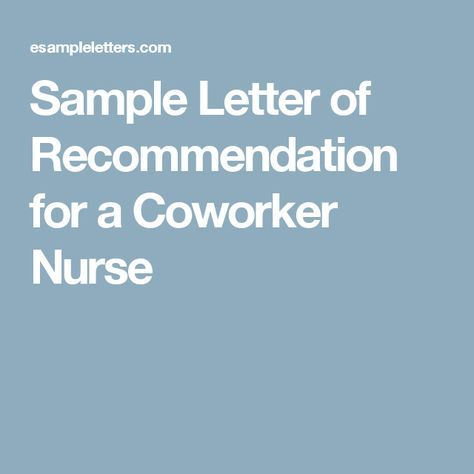 Sample Letter of Recommendation for a Coworker Nurse letter of - letter of recommendation for coworker