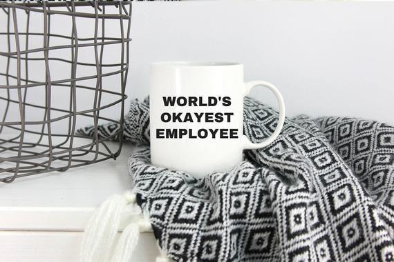 Worlds Okayest, Okayest, Employee, Employee Gift, Employee Gifts, Worlds Okayest Mug, Gifts For Employees, Office Mug, Funny Coffee Mug