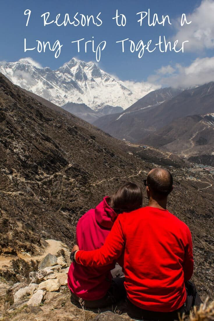 Nine Reasons To Plan A Long Trip Together Owtw Trip Travel Spot Travel Couple