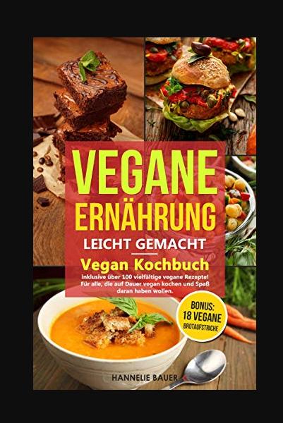 Vegane Ernahrung Leicht Gemacht Buch Online Lesen In 2020 Food Vegane Rezepte Vegan