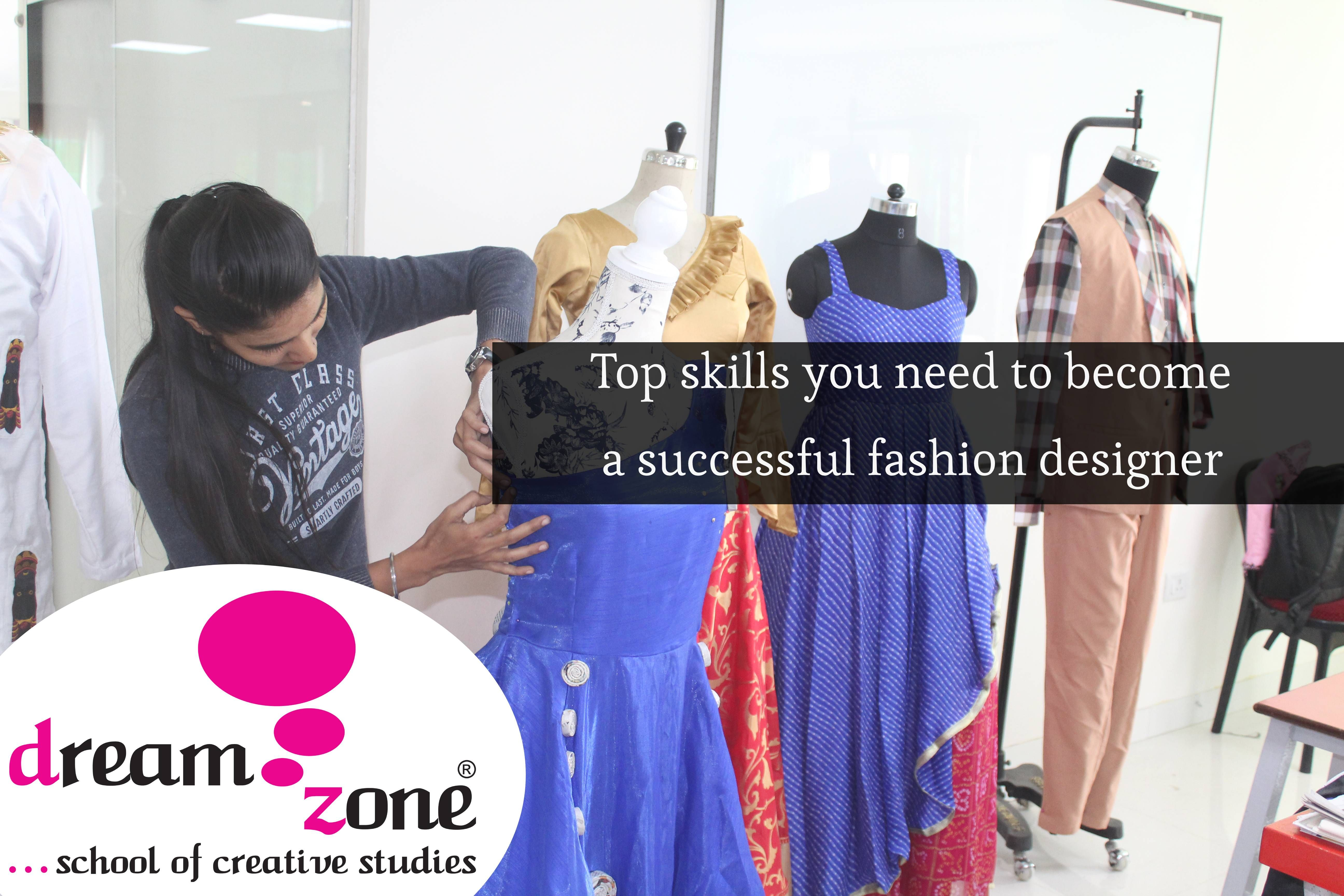 Top Skills You Need To Become A Fashion Designer With Images Fashion Design