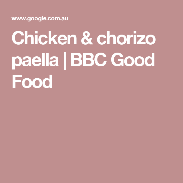 Chicken chorizo paella bbc good food recipes pinterest chicken chorizo paella bbc good food forumfinder Choice Image