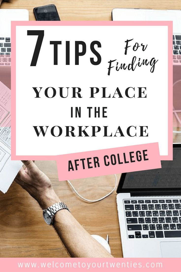 7 tips for finding your place in the workplace after