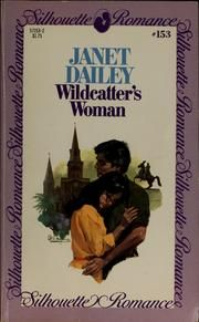 Cover of: Wildcatter's woman by Janet Dailey everytime i read it i can't put it down til i finished it