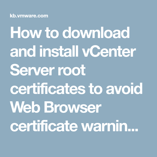 How to download and install vCenter Server root certificates
