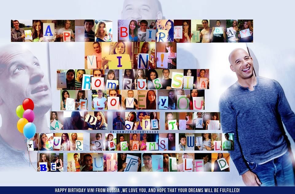"""""""Happy Birthday Vin! From Russia, we love you, and hope that your dreams will be fullfilled!"""""""