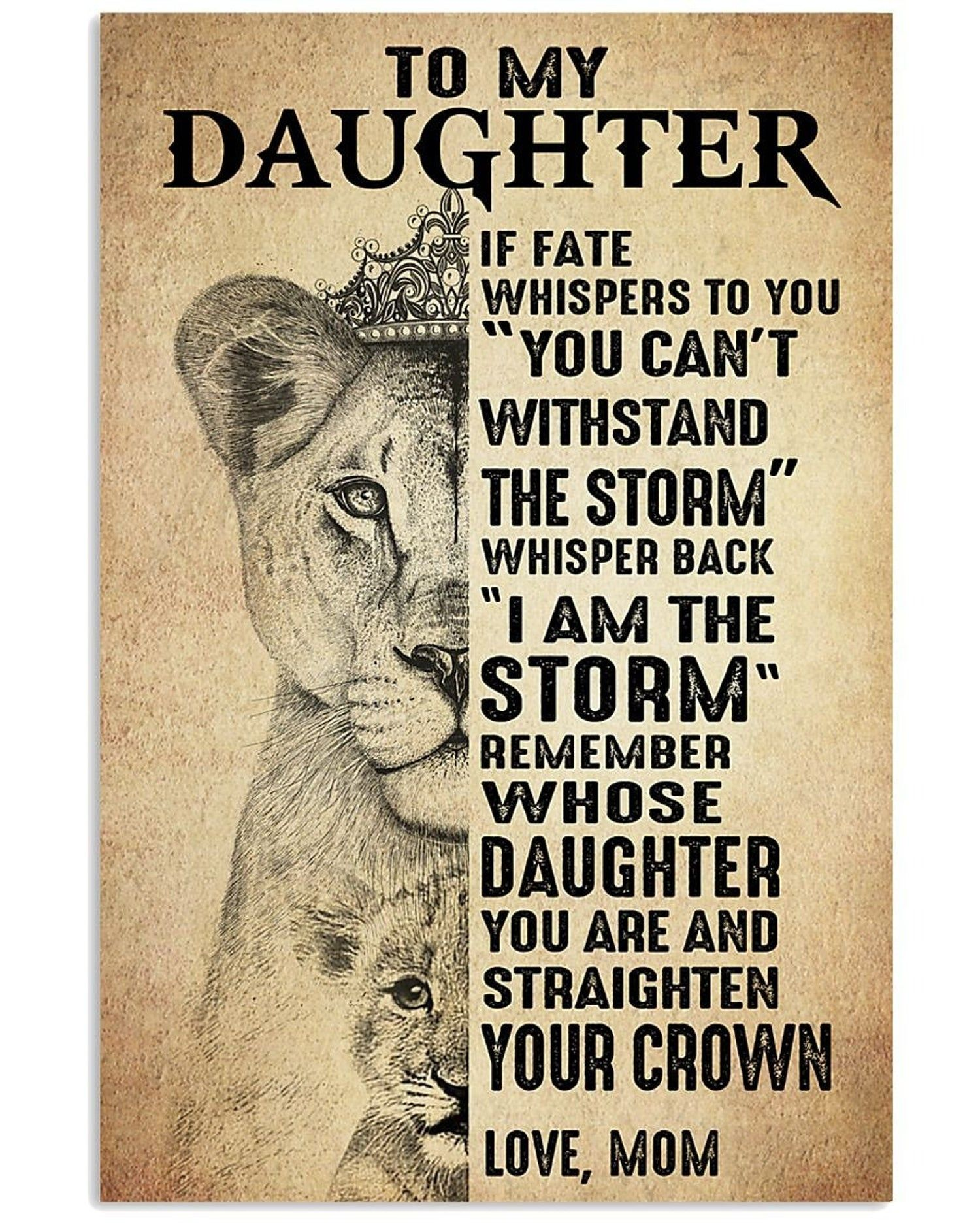 To My Daughter If Fate Whspers To You You Can T Withstand The Storm Whispers Back Poster Home Decor