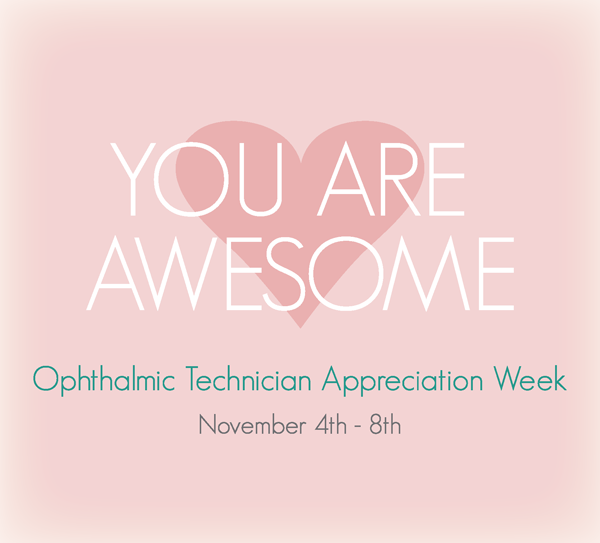 Happy Ophthalmic Technician Appreciation Week Nominate Your Favorite To WIN A 200 Visa Gift Card