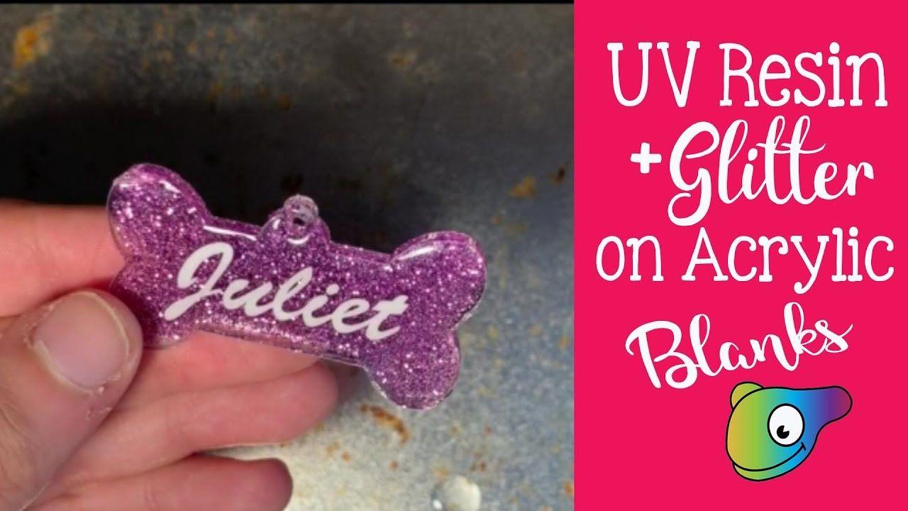 Uv Resin With Glitter On Acrylic Blanks For Vinyl Application 2019 Dog Uv Resin How To Make Resin Epoxy Resin Diy
