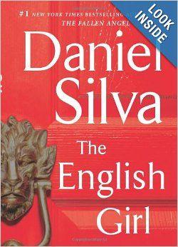 The English Girl A Novel Gabriel Allon Daniel Silva 9780062073167 Amazon Com Books English Girls Daniel Silva Daniel Silva Books