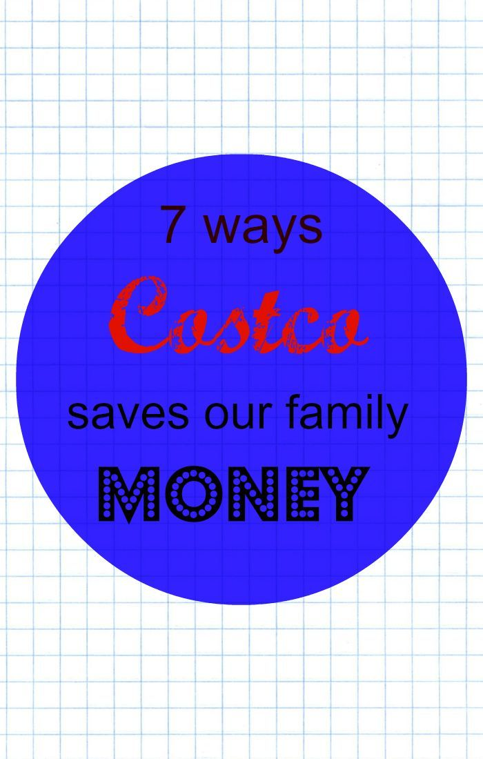 7 Ways Costco Saves Our Family Money (With Images