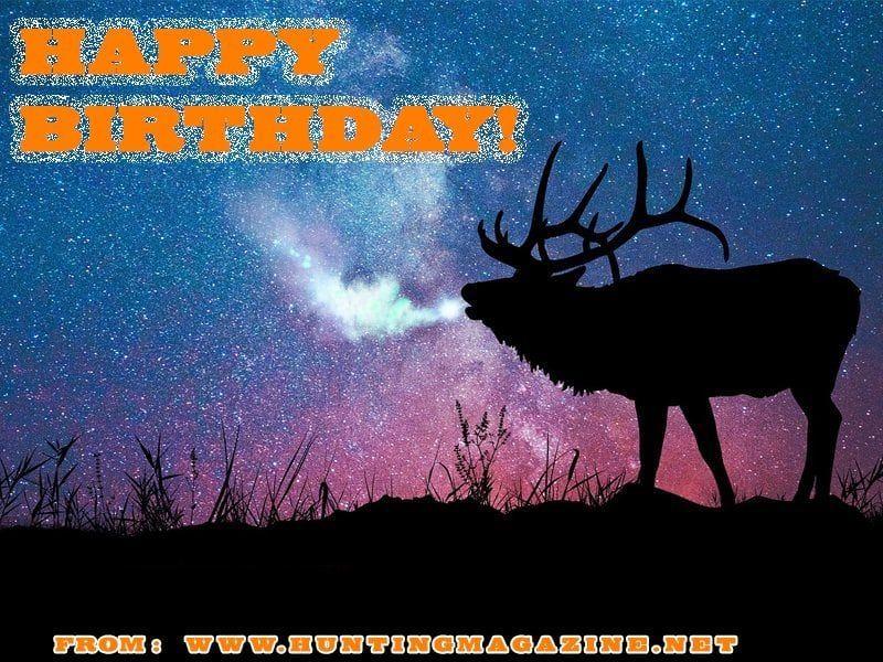 Elk Hunting Meme Happy Birthday From Hunting Magazine Hunting Magazine Funny Happy Birthday Images Happy Birthday Hunting Happy Birthday Images