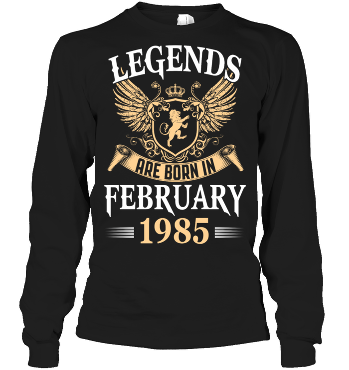 Mens Legends Are Born In February 1985