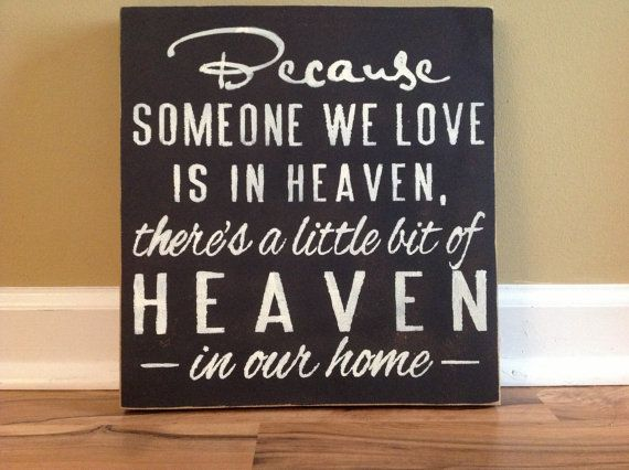 Love!  Because someone we love is in Heaven there's a little bit of Heaven in our home sign wall decor hanging sign wall sign sympathy $30