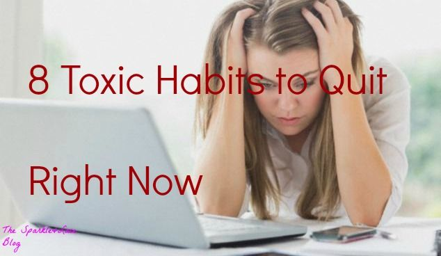 8 Toxic Habits to Quit Right Now