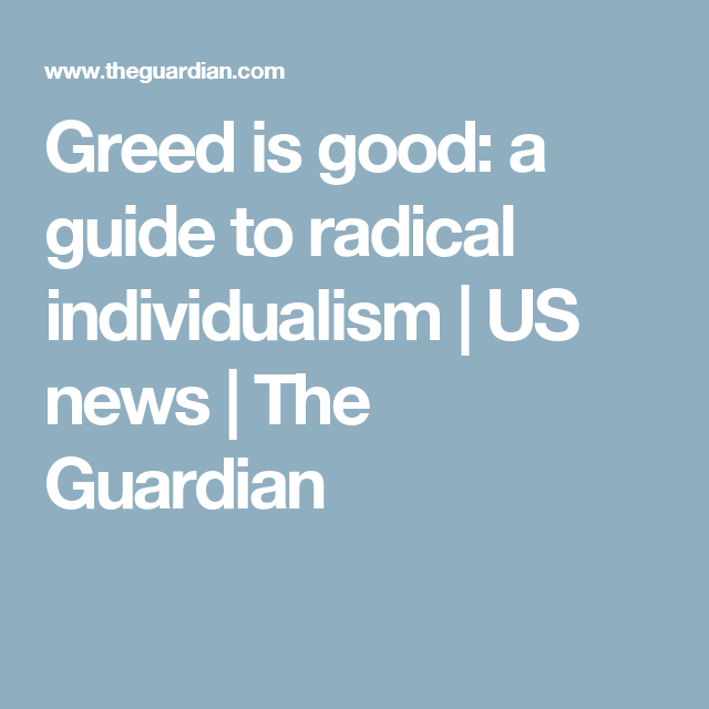 Greed Is Good A Guide To Radical Individualism Crash Course World Life