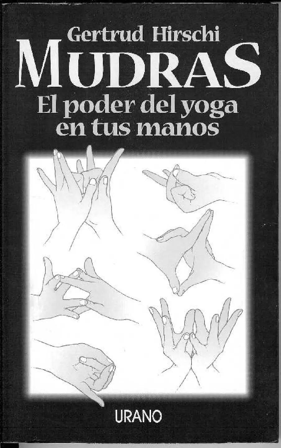 Mudras El Poder Del Yoga En Tus Manos Pdf Mudras Yoga Ejercicios De Yoga Para Principiantes