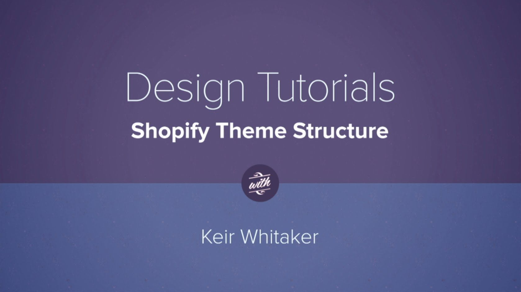 Shopify Design Tutorials: Shopify Theme Structure