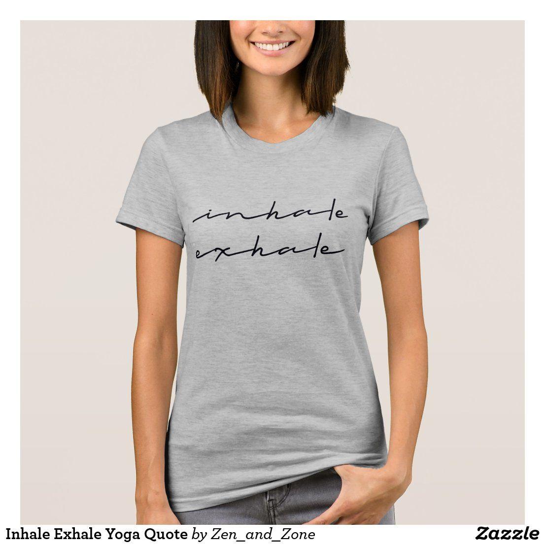 Inhale Exhale Yoga Quote T-Shirt | Zazzle.co.uk
