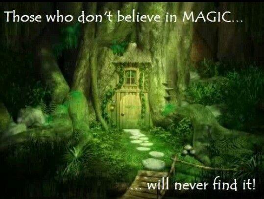 Believe in magic!