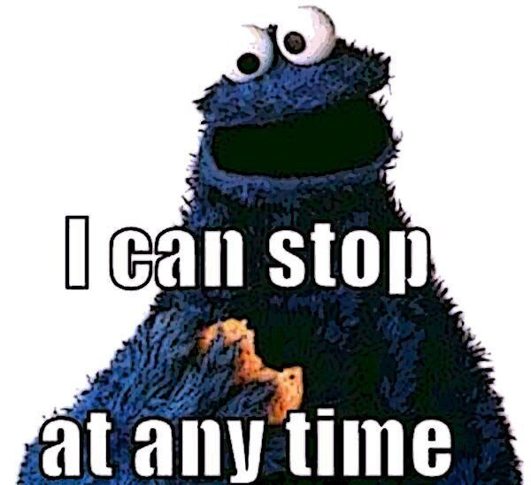 Are You Like The Cookie Monster Who Can Stop Eating Cookies Anytime Are You Sure About That Wha Cookie Monster Quotes Monster Cookies Sesame Street