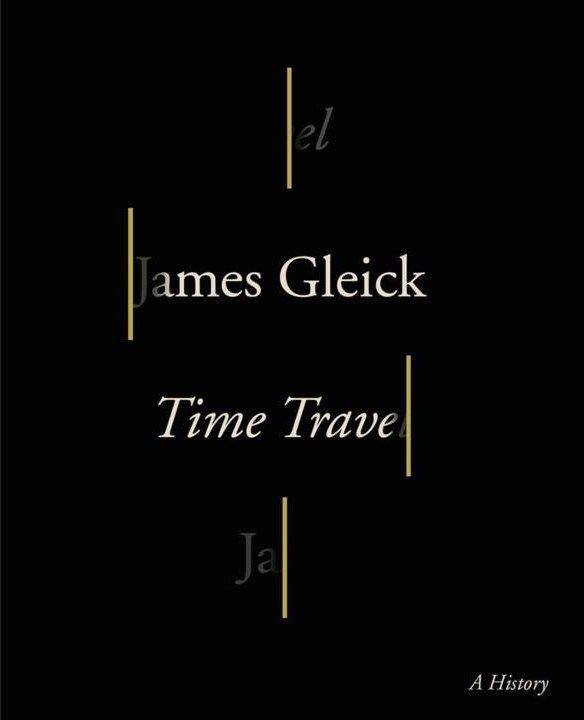 James Gleick on How Our Cultural Fascination with Time Travel Illuminates Memory, the Nature of Time, and the Central Mystery of Human Consciousness