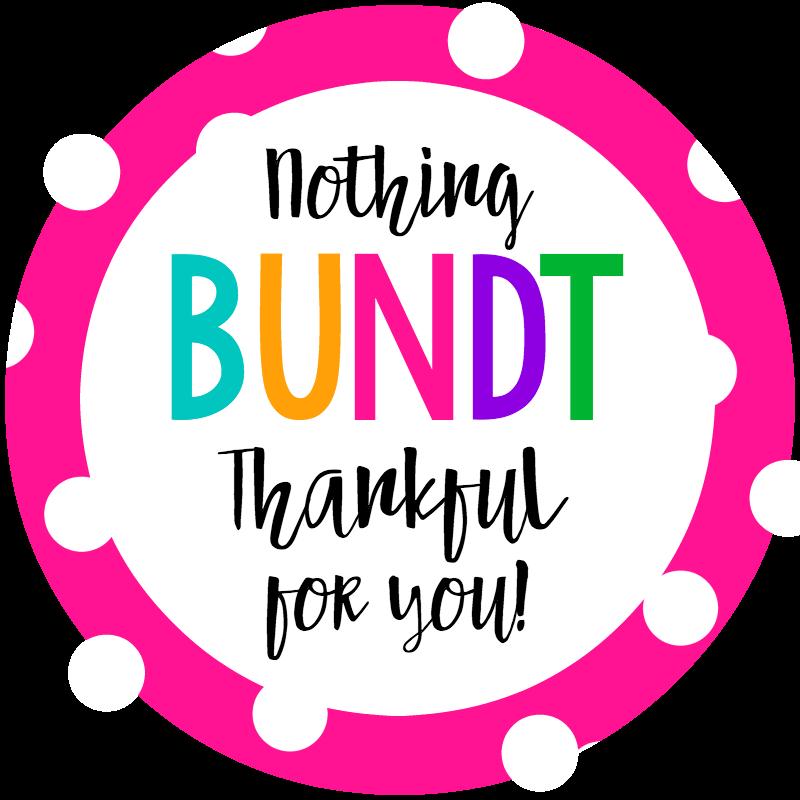 Nothing Bundt Grateful for You