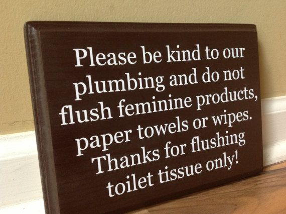 Please Be Kind To Out Plumbing Do Not Flush Sign Septic