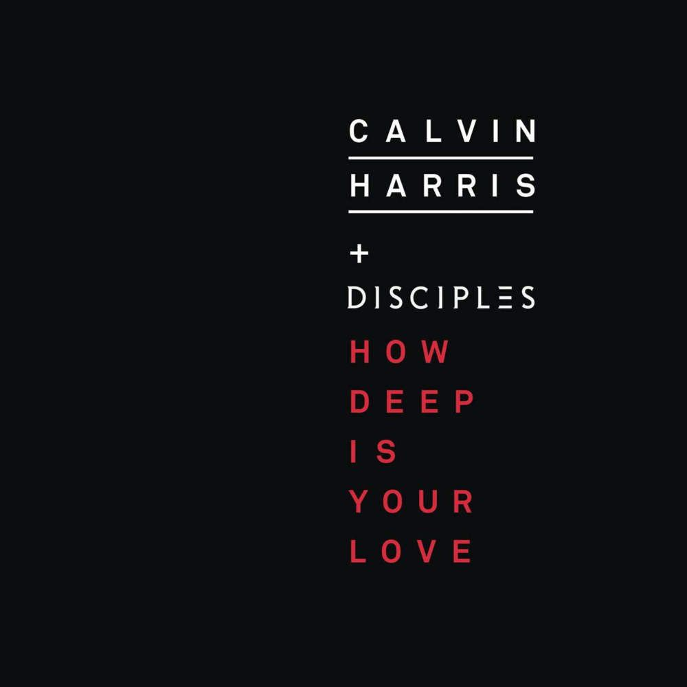 Calvin Harris Disciples How Deep Is Your Love Lyrics Love