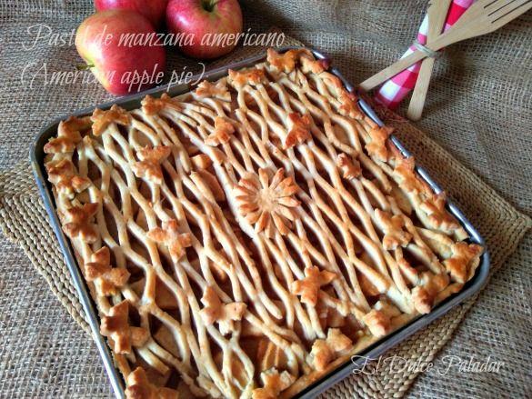 El dulce paladar: Pastel de manzana americano (American apple pie)