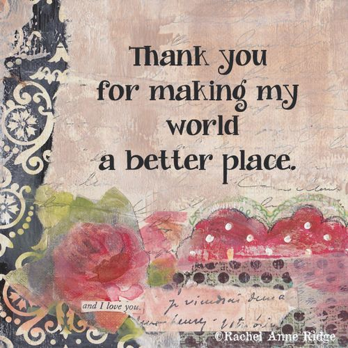 Valentine Thanks Quotes: Gratitude ... Thank You For Making My World A Better Place