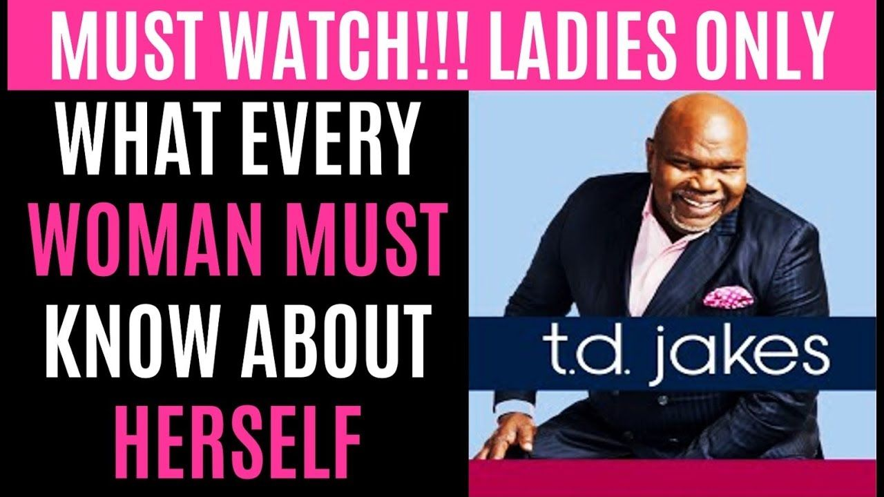 What Every Woman Must Know About Herself TD Jakes