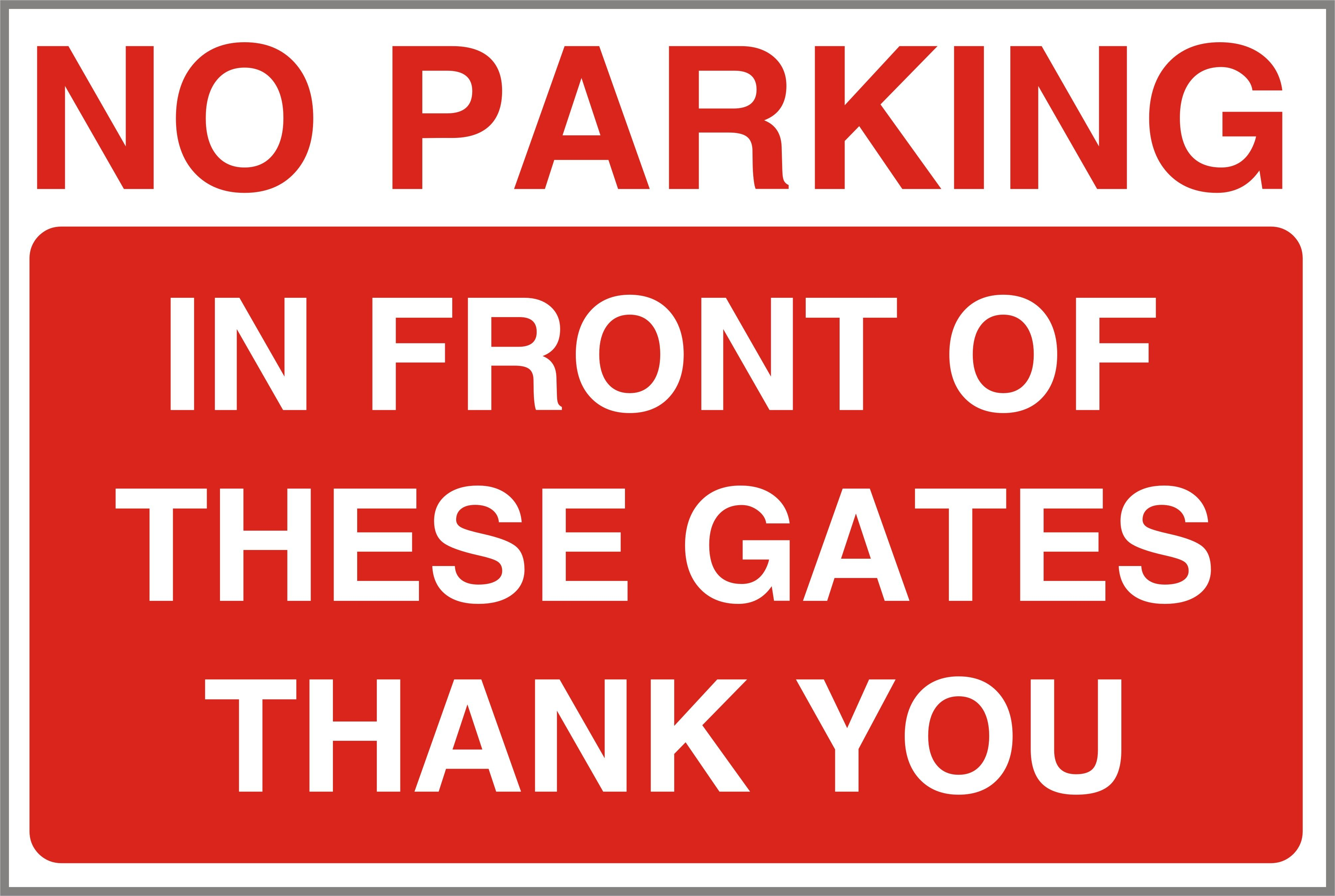 1 NO PARKING IN FRONT OF GATES 3mm RIGID SIGN