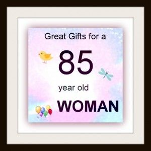 85 Year Old Woman Gifts
