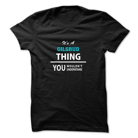 cool Its an GILSRUD thing, you wouldnt understand Cheap T-shirt Check more at http://designyourowntshirtsonline.com/its-an-gilsrud-thing-you-wouldnt-understand-cheap-t-shirt.html
