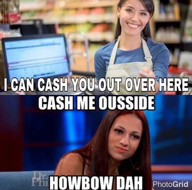 the cash me outside