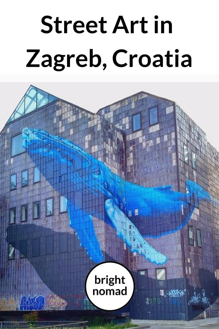 Discover The Wonderful World Of Street Art In Zagreb Bright Nomad Croatia Travel Europe Travel Europe Travel Guide