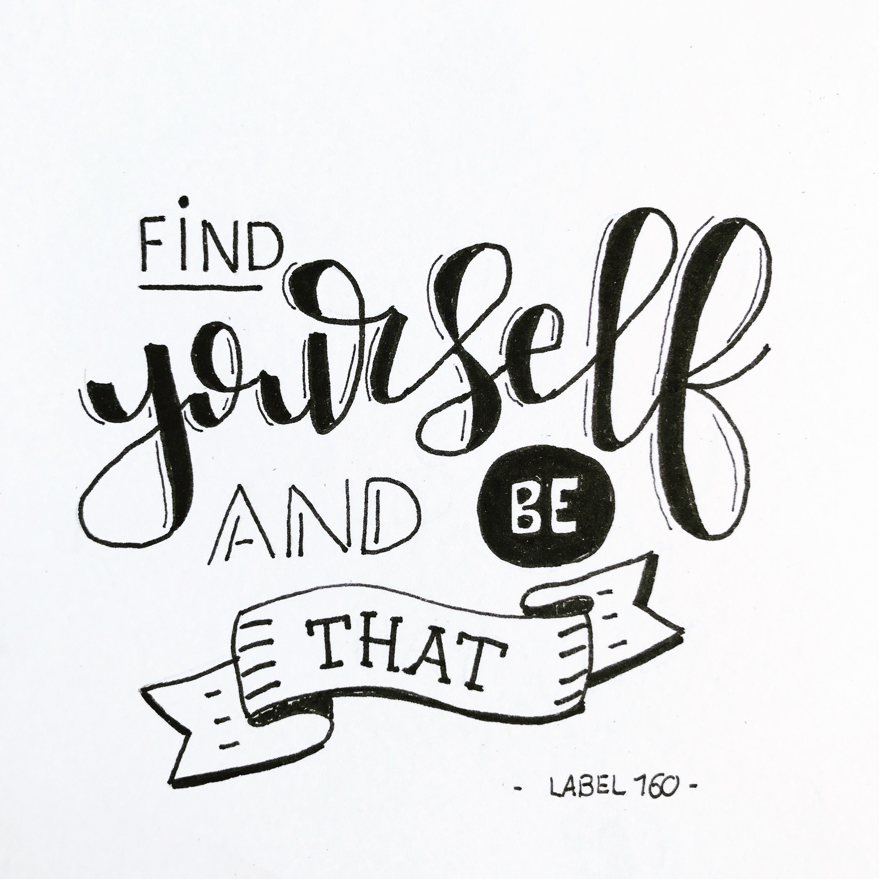 Handlettering inspiration find yourself and be that