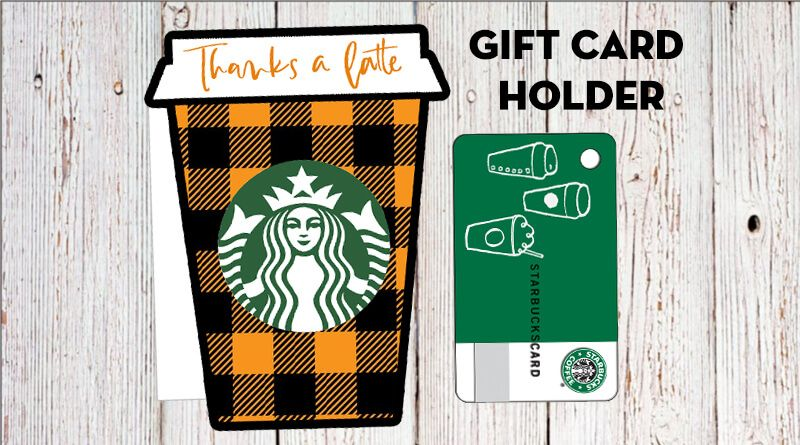 Fall Thanks A Latte Starbucks Gift Card Holder Free Printable Lovely Planner Starbucks Gift Card Holder Free Starbucks Gift Card Gift Card Holder