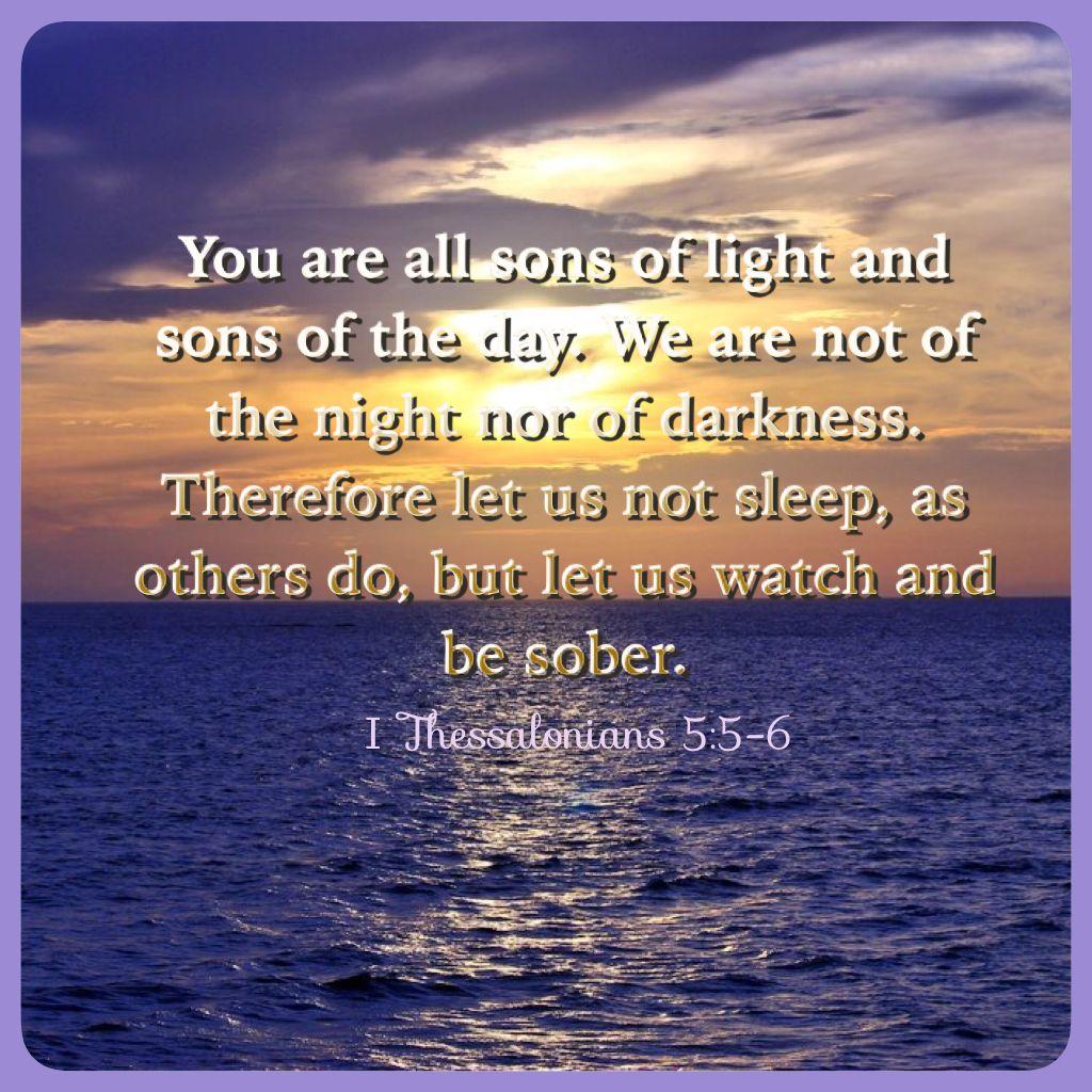 I Thessalonians 5:5-6    Jesus bible, Christian counseling, Greatest commandment