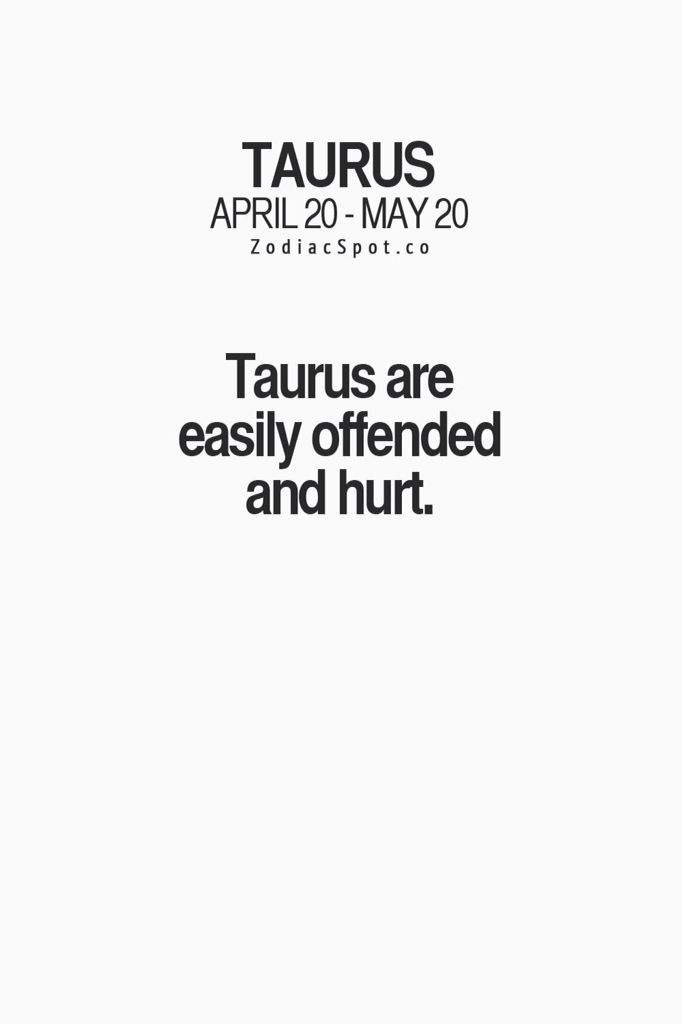 Taurus are easily offended and hurt | taurus | Astrology