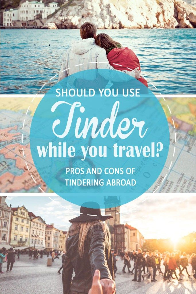 Should you use Tinder while travelling? 10 Pros and Cons of Tindering Abroad