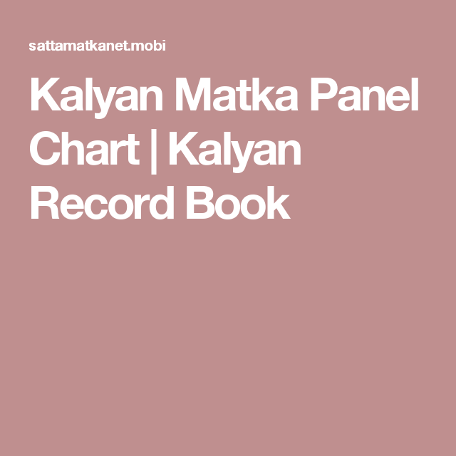 Kalyan Matka Panel Chart | Kalyan Record Book | matka in