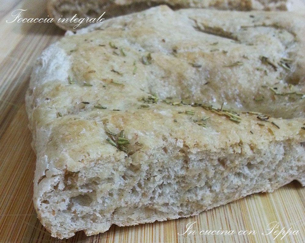 Ricetta Per Focaccia Integrale Morbida.Focaccia Integrale Bimby In Cucina Con Peppa Ricette Idee Alimentari Bimby