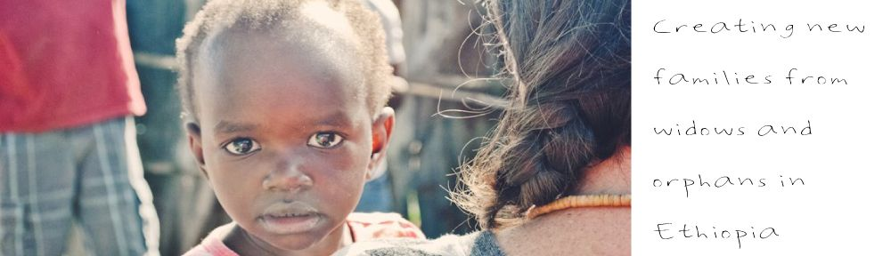 <3  Bring Love In!  Creating new families from widows and orphans in Ethiopia.  <3